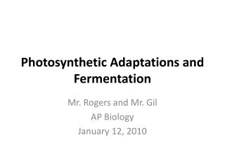Photosynthetic Adaptations and Fermentation