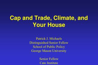 Cap and Trade, Climate, and Your House