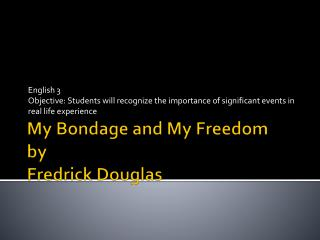 My Bondage and My Freedom by Fredrick Douglas