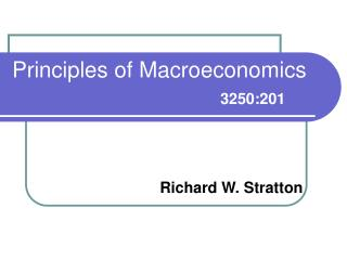 Principles of Macroeconomics 3250:201
