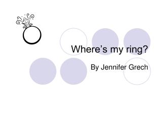 Where's my ring?