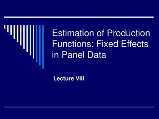 Estimation of Production Functions: Fixed Effects in Panel Data