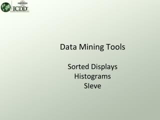 Data Mining Tools Sorted Displays  Histograms SIeve