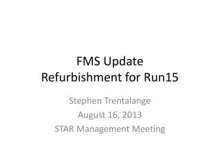 FMS Update Refurbishment for Run15