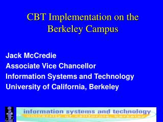 CBT Implementation on the Berkeley Campus