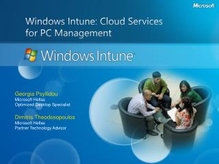 Windows  Intune : Cloud Services  for PC Management