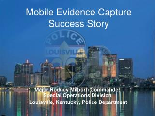 Mobile Evidence Capture Success Story