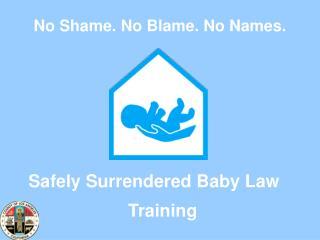 No Shame. No Blame. No Names.