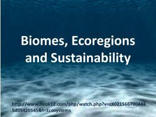 Biomes,  Ecoregions  and Sustainability