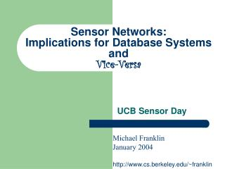 Sensor Networks:  Implications for Database Systems and Vice-Versa
