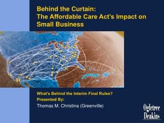 Behind the Curtain:   The Affordable Care Act's Impact on Small Business