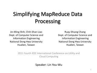 Simplifying MapReduce Data  Processing