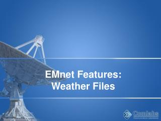 EMnet Features: Weather Files