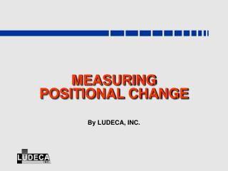 MEASURING POSITIONAL CHANGE