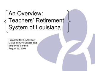 An Overview:  Teachers' Retirement System of Louisiana