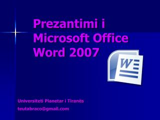 Prezantimi i  Microsoft Office Word 2007