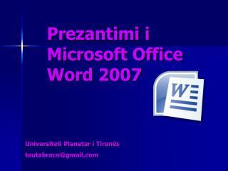 Prezantimi i  Microsoft Office Word 2007