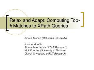 Relax and Adapt: Computing Top -k  Matches to XPath Queries