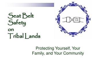 Seat Belt Safety  on  Tribal Lands