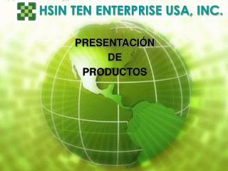 HSIN TEN ENTERPRISE USA, INC.