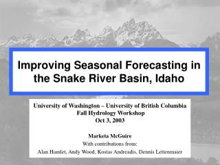 Improving Seasonal Forecasting in the Snake River Basin, Idaho