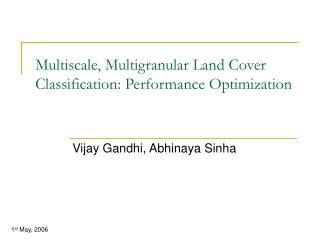 Multiscale, Multigranular Land Cover Classification: Performance Optimization