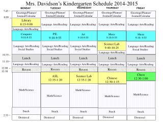 Mrs. Davidson's Kindergarten Schedule 2014-2015