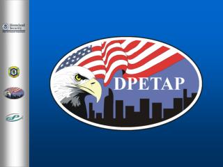 DPETAP is: Part of the National Domestic Preparedness Program