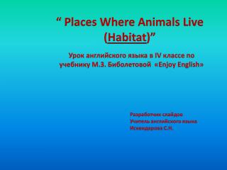"""  Places Where Animals Live  ( Habitat )"""