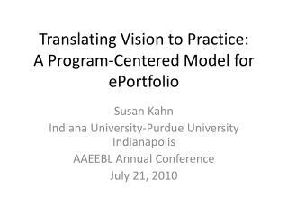 Translating Vision to Practice: A Program-Centered Model for  ePortfolio