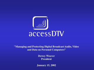 """""""Managing and Protecting Digital Broadcast Audio, Video and Data on Personal Computers"""""""