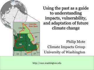 Philip Mote Climate Impacts Group University of Washington