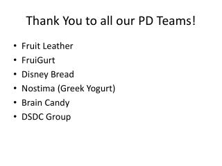 Thank You to all our PD Teams!