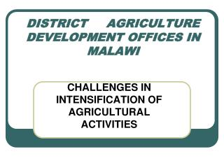 DISTRICT     AGRICULTURE DEVELOPMENT OFFICES IN MALAWI