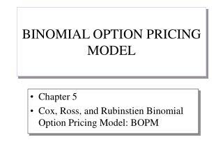 BINOMIAL OPTION PRICING MODEL