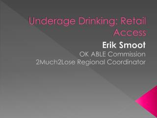 Underage Drinking: Retail Access