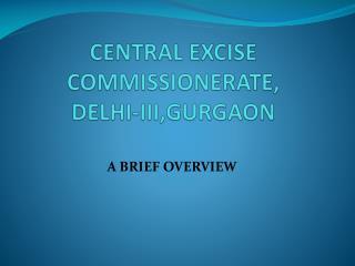 CENTRAL EXCISE COMMISSIONERATE,  DELHI-III,GURGAON