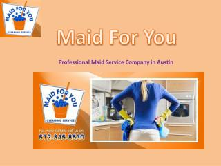 Made For You Home Cleaning Services in Austin