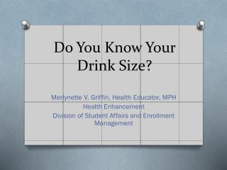 Do You Know Your Drink Size?