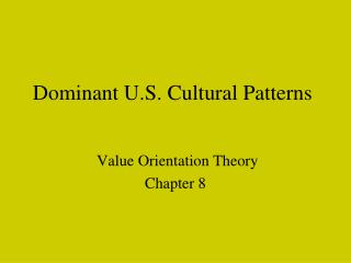 Dominant U.S. Cultural Patterns
