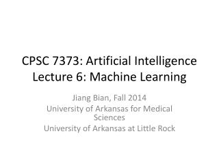 CPSC 7373: Artificial Intelligence Lecture 6: Machine Learning
