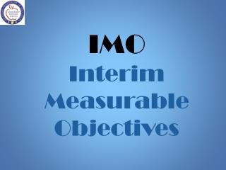 IMO Interim Measurable Objectives