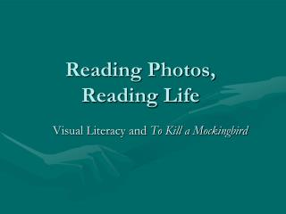 Reading Photos, Reading Life