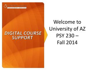 Welcome to  University of AZ PSY 230 –  Fall 2014