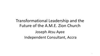 Transformational Leadership and the Future of the A.M.E. Zion Church