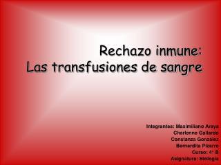 Rechazo inmune: Las transfusiones de sangre