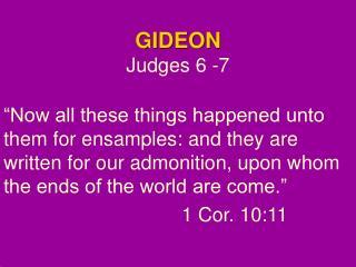 GIDEON Judges 6 -7