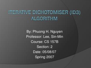 Iterative Dichotomiser ( ID3) Algorithm