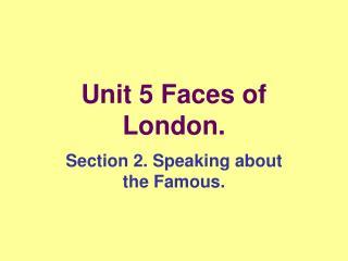 Unit 5 Faces of London.