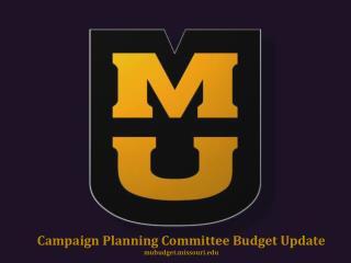 Campaign Planning Committee Budget Update mubudget.missouri